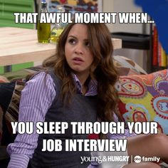 """""""Young & Munchies"""" - That awkward moment when . you sleep through your job interview. Comedy Tv Shows, Young & Hungry, Abc Family, Tv Show Quotes, Awkward Moments, Get The Job, Hungry Quotes, Interview, In This Moment"""