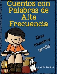 Short Stories in Spanish using High Frequency Words..FREEBIE! Please leave comments so I can create an entire packet! :) 5 reading samples included!