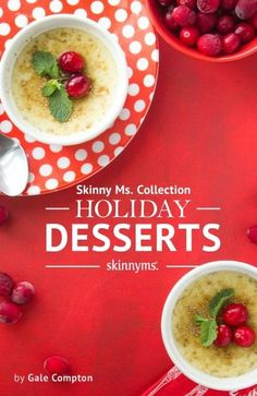 Ring in the holidays with The Skinny Ms. Collection Holiday Dessert Recipes--Thanksgiving dessert included!
