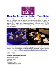 Indian Restaurants Hounslow - Tabla offer a diverse range of delicacies in our seductive menu which comprises of authentic regional dishes as well as inspired fusions of flavour. call 020 8572 1149