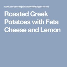 Roasted Greek Potatoes with Feta Cheese and Lemon Sausage Potatoes And Peppers, Oven Roasted Potatoes, Greek Potatoes, Irish Potatoes, White Potatoes, Traditional Thanksgiving Menu, Potato Girl, Candied Bacon, Food Advertising