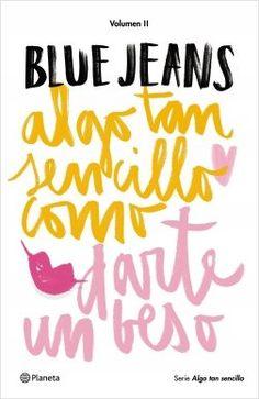 Algo tan sencillo como darte un beso, de Blue Jeans. Blue Jeans, un fenómeno imparable.