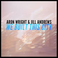 Found We Built This City by Aron Wright & Jill Andrews with Shazam, have a listen: http://www.shazam.com/discover/track/116193940
