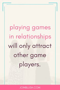 dating, relationship advice, dating advice, life advice, playing games, how to make a good first impression, how to get someone to like you, games played in relationships, flirting, relationship help, relationship tips, relationship quotes