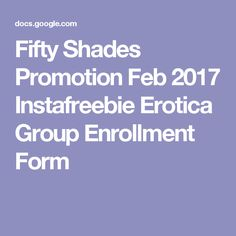 Fifty Shades Promotion Feb 2017   Instafreebie Erotica Group Enrollment Form