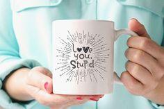 Love You Stupid Designed by Yoomz | Coffee Mug | Romance Mug | Cute Mug | Valentines Day Mug | Quote Mug | Typography Mug