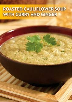 This scrumptious Roasted Cauliflower Soup with Curry & Ginger gets a ...