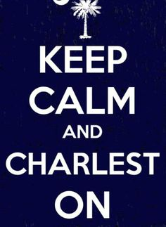 Keep Calm and Charlest-on. Charleston South Carolina, Charleston Sc, Palmetto State, Southern Style, Southern Charm, Southern Living, Complicated Relationship, Word Up, Most Beautiful Cities