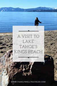 Family Well Traveled visits the alpine Lake Tahoe and spends a afternoon at Kings Beach, California. See what the Lake offers during a winter's trip. Kings Beach Lake Tahoe, Lake Tahoe Camping, Lake Tahoe Skiing, Sand Harbor Lake Tahoe, Lake Tahoe Map, Lake Tahoe Houses, Emerald Bay Lake Tahoe, Lake Tahoe Summer, Skiing Colorado