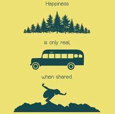 """Résultat de recherche d'images pour """"happiness is only real when shared"""""""