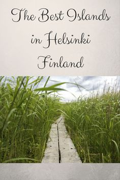 The best islands in Helsinki Finland to escape the city and find things to do in nature!