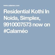 Residential Kothi In Noida, Simplex, 9910007573 now on #Calaméo