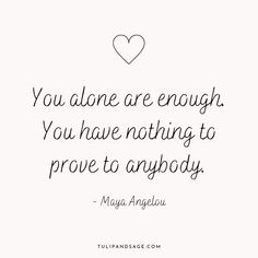 20+ Maya Angelou Quotes About Self-Love   Tulip and Sage