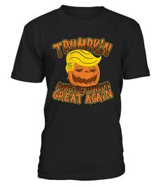 Trumpkin Shirt Make Halloween Great Again T-Shirt Gift.   Donald Trumpkins unite! Let's make this Halloween the greatest it has ever been on October 31, 2017 with this pumpkin joke tshirt. Come to the party with a better outfit than the scary witches, spooky ghosts and freaky undead. Get this holiday gift today!