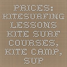 Prices: Kitesurfing Lessons Kite Surf Courses, Kite Camp, SUP