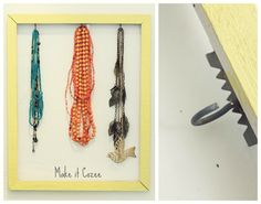 Add hooks to a frame to hang your necklaces.