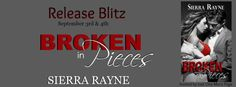 Radical Reads Book  Blog: Release Blitz Broken in Pieces by Sierra Rayne