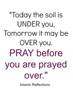 Pray before you are prayed over