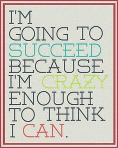 Yup!!! I don't just think I can, I know I can and LaVena will succeed!! 2-1-14
