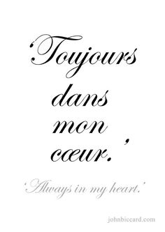 Always in my heart tattoo slogans французский язык, цитаты, French Phrases, French Words, French Quotes, French Sayings, French Tattoo Quotes, Latin Phrases, How To Speak French, Learn French, The Words
