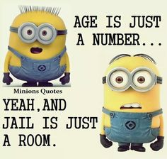 。◕‿◕。 AGE IS JUST A NUMBER... YEAH, AND JAIL IS JUST A ROOM.
