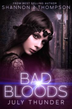 *Book Review * July Thunder (Bad Bloods #3) by Shannon A. Thompson   YA, dystopian, clean