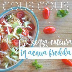 Cous cous senza cottura (in acqua fredda) http://www.babygreen.it/2016/07/cous-cous-senza-cottura-acqua-fredda/