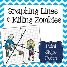 This zombie themed graphing activity will strengthen your students skills in graphing lines in point slope form.Students are given a graph with 12 zombies on it and 12 equations. Students will cut out each equation and graph the line on the zombie graph.