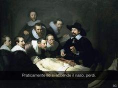 Troppo azzeccata - Se i quadri potessero parlare , Facebook - Lezione di anatomia - Rembrandt ( 1632 )