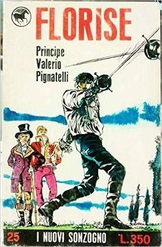 Amazon.it: Florise - PRINCIPE VALERIO PIGNATELLI - Libri