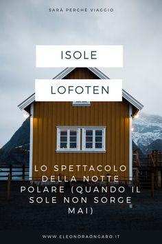 Ecco lo spettacolo della notte polare alle isole Lofoten #Lofoten #polarnight #polar #lofotenislands