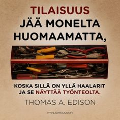 Tilaisuus jää monelta huomaamatta, koska sillä on yllä haalarit ja se näyttää työnteolta. — Thomas A. Edison Let It Burn, Strong Words, Entp, Story Of My Life, Live Life, Quote Of The Day, Qoutes, Thats Not My, Mindfulness