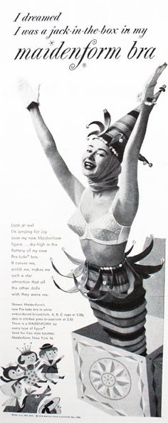"""I dreamed I was a jack-in-the-box in a Maidenform bra"" (as you do) . . . not an extract from a 1950's textbook on the psychology of nightmares, but one of many baffling images from Maidenform's ""I dreamed I was . . . "" campaign."