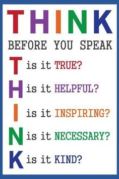 Think Before You Speak Education Poster The Words, Words Quotes, Life Quotes, Qoutes, Quotes Kids, Think Before You Speak, Speak Life, Beginning Of School, Piano Lessons