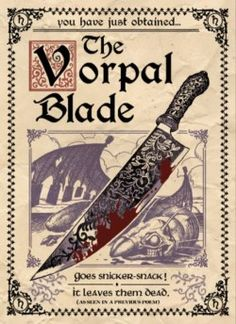 Jabberwocky.  One two one two.  The Vorpal blade went snicker snack