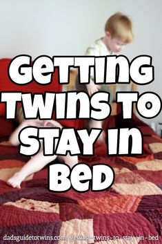 What can you do when your twins keep bouncing out of bed and won't go to sleep? Start getting your twins to stay in bed with these proven tactics.