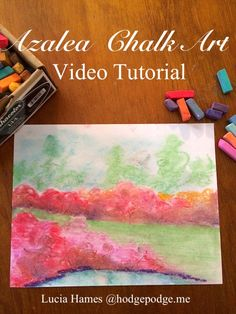 FREE Azalea Video Chalk Art Tutorial - You ARE an Artist!