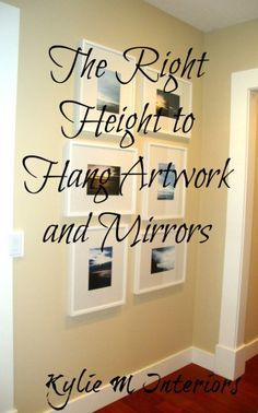 """The Right Height to Hang Artwork and Mirrors – Tips and Ideas """"The center of your picture should hang from the floor when it's the only item on that vertical wall space or when it's above an item that is shorter than tall"""" Hanging Pictures On The Wall, Hanging Artwork, Hanging Frames, Hanging Photos, Hanging Mirrors, Height To Hang Pictures, Artwork Display, Wall Pictures, Picture Hanging Height"""