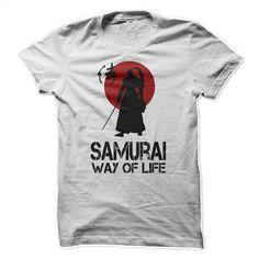 Samurai – Way of Life T Shirt, Hoodie, Sweatshirts - custom tshirts #fashion #T-Shirts