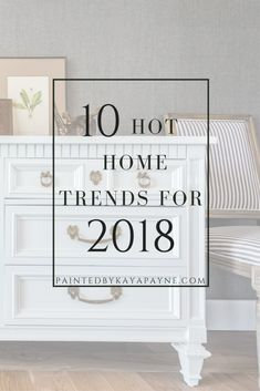 10 Hot Home Trends For 2018! Read my predictions of what will be the hottest trends in home interiors for this coming year! From dark and moody paint colors to bold floral fabric and wallpaper, will your favorites be in style in 2018?