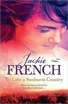To Love a Sunburnt Country (The Matilda Saga) - Kindle edition by Jackie French. Children Kindle eBooks @ Amazon.com.  contains adult themes. might not be suitable for younger children. maybe read first!