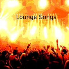 Lounge Songs