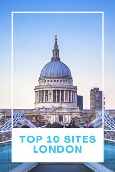 Top 10 sites in London, what to do in London, What to do in London first time, London sites to see, Sites in London, Top sites in London, Travel London tips, London historical sites, Travel in London, What to see in London, Best sites in London, #London #UK #England #TheTopTenTraveler