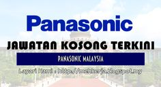 """Jawatan Kosong di Panasonic Malaysia - 24 July 2016   Since the founding of our company in 1918 we at Panasonic have been providing better living for our customers always making """"people"""" central to our activities and thus focusing on """"people's lives."""" Going forward as well based on our innovative electronics technology we will provide a wide variety of products systems and services ranging from consumer electronics products to industrial devices building products and housing. In various…"""
