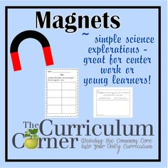 Magnet Explorations for School - great activities for kindergarten science lessongs or morning/ science centers for 1st, 2nd and 3rd grades.  Free ideas from www.thecurriculumcorner.com!
