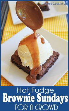 Hot Fudge Brownie Sundays for a Crowd from Jamie Cooks It Up! This recipe will feed 40!