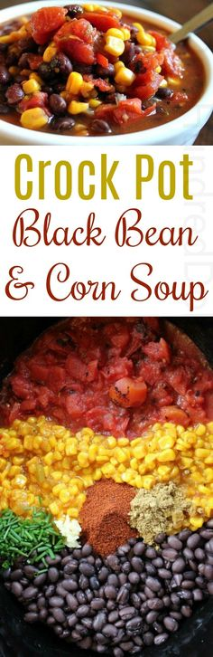 Easy Slow Cooker Recipe Black Bean and Corn Sou Black Bean Soup Recipes Easy Crock Pot Soups Easy Slow Cooker Soups Best Slow Cooker, Slow Cooker Soup, Slow Cooker Recipes, Crockpot Recipes, Vegan Recipes, Cooking Recipes, Easy Crockpot Soup, Easy Soup Recipes, Whole Food Recipes