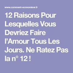 12 Raisons Pour Lesquelles Vous Devriez Faire l'Amour Tous Les Jours. Ne Ratez Pas la n° 12 !