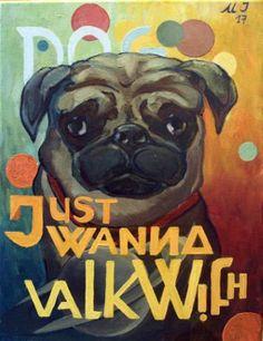 Just wanna walk with .../ dog/ Igor Moscicki/ 30x40