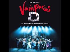 Le Bal des Vampires - Le Musical : Acte II - YouTube